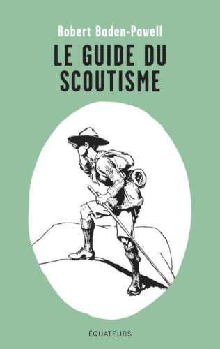 Guide du Scoutisme: Eclaireur Lord Baden Powell
