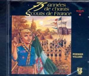 CD Chants Scouts de France Volume 1